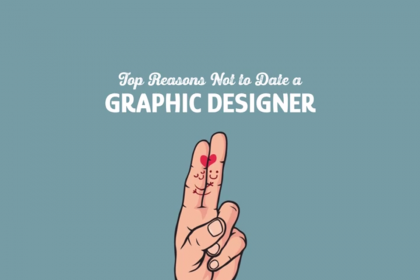 Top Reasons Not to Date a GRAPHIC DESIGNER