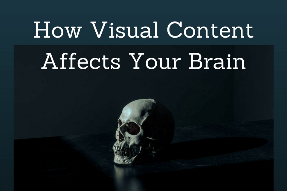 The Visual Brain and Visual Content: Four Ways to Make an Impact