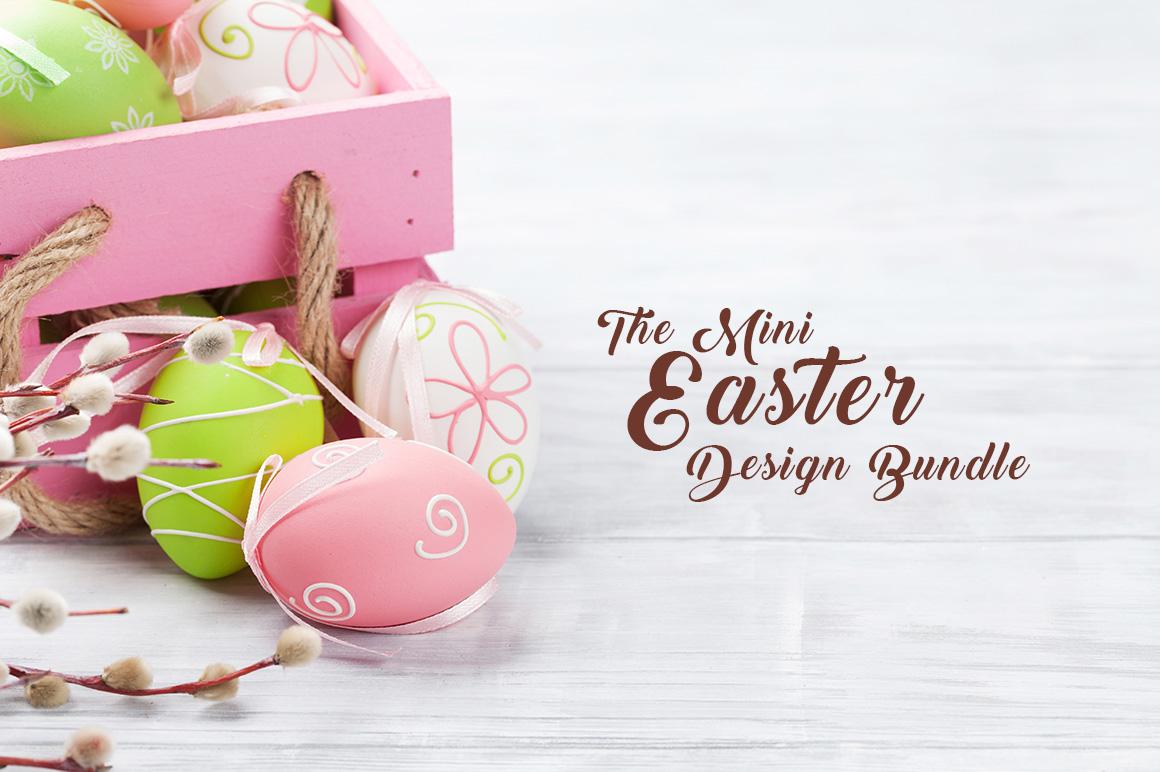 The Mini Easter Design Bundle