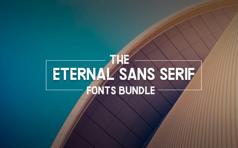 The Eternal Sans Serif Fonts Bundle