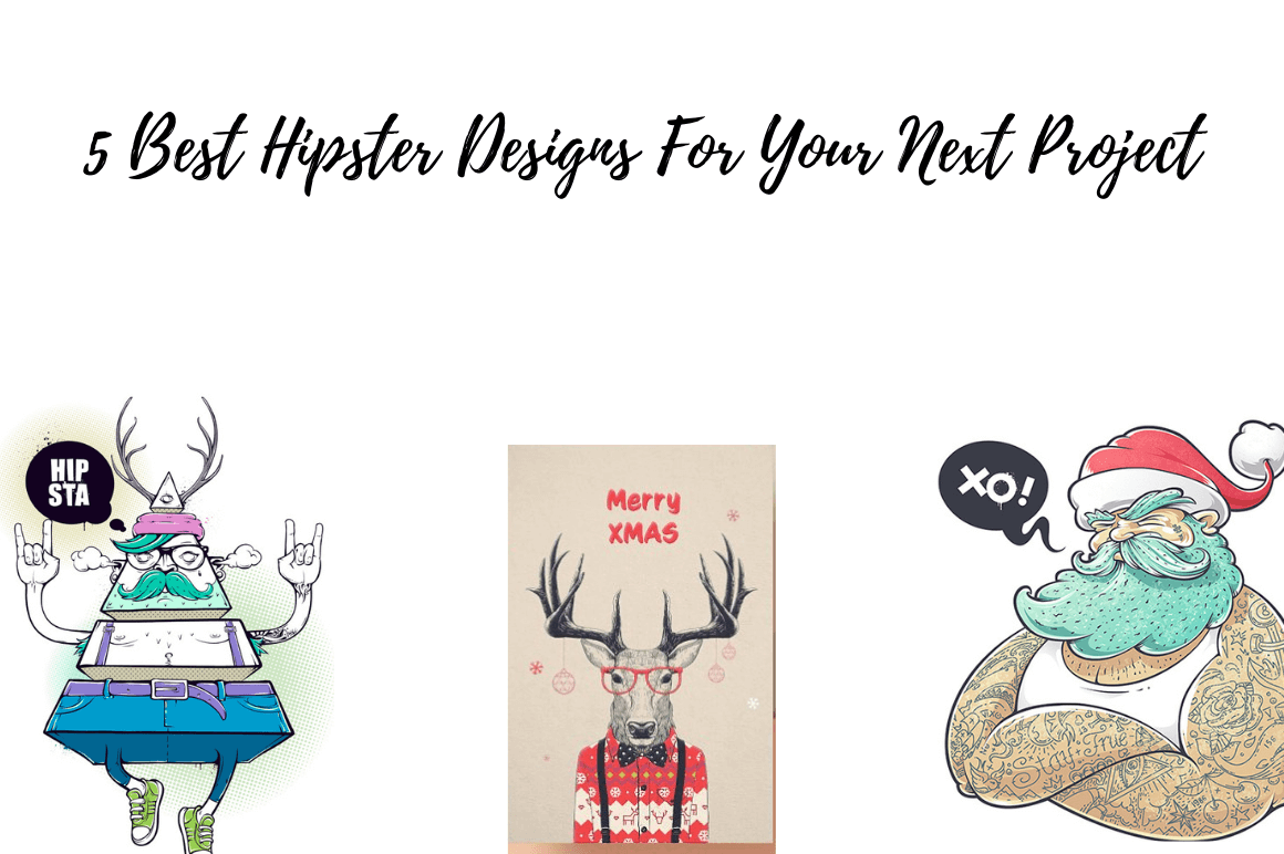 5 Best Hipster Designs for Your Next Project