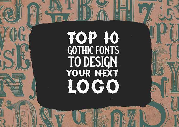 Top 10 Gothic Fonts To Design Your Next Logo